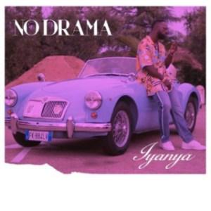 Iyanya - No Drama (Prod. Blaq Jerzee)